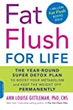 img - for Fat Flush for Life: The Year-Round Super Detox Plan to Boost Your Metabolism and Keep the Weight Off Permanently book / textbook / text book