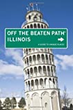 img - for Illinois Off the Beaten Path, 10th: A Guide to Unique Places (Off the Beaten Path Series) book / textbook / text book