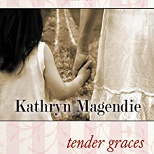 Tender Graces | [Kathryn Magendie]