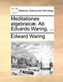 img - for Meditationes algebraic . Ab Edvardo Waring, ... (Latin Edition) book / textbook / text book