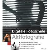 """Digitale Fotoschule Aktfotografie: Professionell mit Modellen arbeiten / Die besten Posen und Perspektiven finden / Aktfotografie im Heimstudiovon """"Stefan Weis"""""""