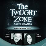 The Bewitchin' Pool: The Twilight Zone Radio Dramas | Earl Hamner