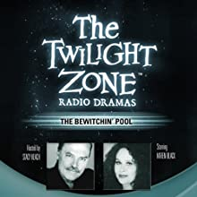 The Bewitchin' Pool: The Twilight Zone Radio Dramas  by Earl Hamner Narrated by Karen Black