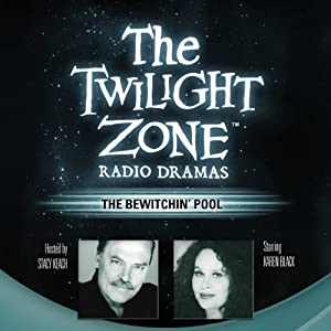 The Bewitchin' Pool: The Twilight Zone Radio Dramas | [Earl Hamner]