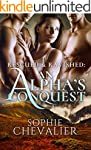 Rescued & Ravished: An Alpha's Conque...