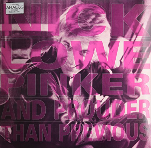 NICK LOWE - Pinker And Prouder Than Previous - Zortam Music
