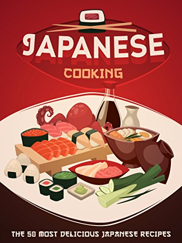 Japanese Cooking: A Japanese Cookbook with the 50 Most Delicious Japanese Recipes (Recipe Top 50's 88) by Yuriko Shinohara, Julie Hatfield