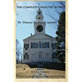 The Complete Collected Works of Dr. Phineas Parkhurst Quimby ~ P. P. Quimby