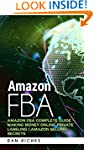Amazon FBA: Amazon FBA Complete Guide...