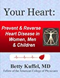 img - for Your Heart: Prevent & Reverse Heart Disease in Women, Men & Children book / textbook / text book