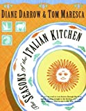 img - for The Seasons of the Italian Kitchen by Darrow, Diane, Maresca, Tom (1996) Paperback book / textbook / text book
