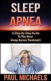 Sleep Apnea: A Step-By-Step Guide to the Best Sleep Apnea Treatment