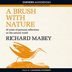 A Brush with Nature: 25 Years of Personal Reflections on Nature | [Richard Mabey]