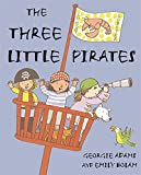 img - for The Three Little Pirates book / textbook / text book