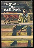 img - for The Fox in the Ball Park book / textbook / text book