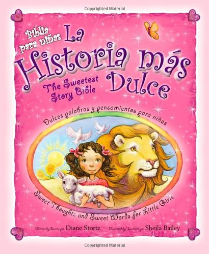 La historia m s dulce, biling e: Tiernas palabras y pensamientos para ni as / Sweet Thoughts and Sweet Words for Little Girls (Spanish Edition)