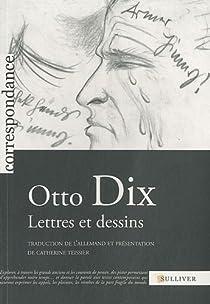 Lettres et dessins par Dix