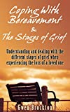 img - for Coping With Bereavement & The Stages Of Grief: Understanding and dealing with the different stages of grief when experiencing the loss of a loved one. book / textbook / text book