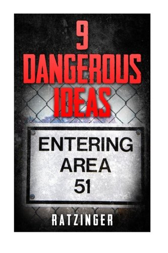 Book: 9 Dangerous Ideas - Area 51 and Extra-Terrestrials by Ratzinger
