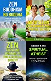 img - for Box Set: 4 Books On Zen Buddhism, Meditation & Spirituality: Zen Truth & Spirituality, Zen Buddhism No Buddha, Meditation For Beginners, Atheism & Spirituality ... Meditation, Life Choices Book 6) book / textbook / text book