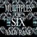Multiples of Six (       UNABRIDGED) by Andy Rane Narrated by Eddie Frierson
