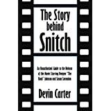 "The Story behind Snitch: An Unauthorized Guide to the Release of the Movie Starring Dwayne ""The Rock"" Johnson ..."