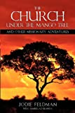Jodie Feldman The Church Under the Mango Tree and Other Missionary Adventures