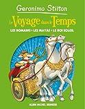 Le Voyage dans le Temps, Tome 2 : Les Romains ; les Mayas ; le Roi-Soleil