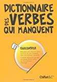 echange, troc Stéphanie Buttard, David Chassagne, Bernard Grollier, Emmanuel Kamboo, Arnaud Sabatier - Dictionnaire des verbes qui manquent