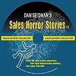 Sales Horror Stories!: Humorous Tales of Sales Gone Wrong | Dan Seidman