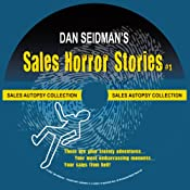 Sales Horror Stories!: Humorous Tales of Sales Gone Wrong | [Dan Seidman]