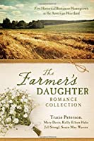 The Farmer's Daughter Romance Collection: Five Historical Romances Homegrown in the American Heartland