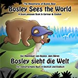Bosley Sees the World: A Dual Language Book in German and English: 1 (The Adventures of Bosley Bear)by Timothy Johnson