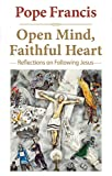 img - for Open Mind, Faithful Heart: Reflections on Following Jesus (The Pope Francis Resource Library) book / textbook / text book