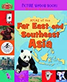 img - for Atlas of the Far East and Southeast Asia (Picture Window Books World Atlases) book / textbook / text book