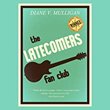 The Latecomers Fan Club (       UNABRIDGED) by Diane V. Mulligan Narrated by Becket Royce