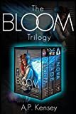 The Bloom Trilogy: Books 1, 2, & 3