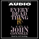 Every Dead Thing (       UNABRIDGED) by John Connolly Narrated by Jeff Harding