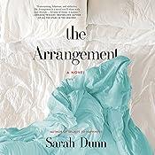 The Arrangement: A Novel | [Sarah Dunn]