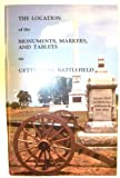 The Location of the Monuments, Markers, and Tablets on Gettysburg Battlefield
