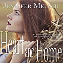 Heart and Home Audiobook by Jennifer Melzer Narrated by Sarah Pavelec