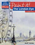 Geoff Kersey The London Eye in Watercolour (Paint it)
