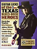 Guitar Licks of the Texas Blues Rock Heroes (The Guitar Lick Factory Player Series)