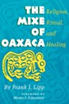The Mixe of Oaxaca: Religion, Ritual,...