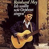 Reinhard Mey - Ich wollte wie Orpheus singen