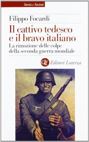 il-cattivo-tedesco-e-il-bravo-italiano-la-rimozione-delle-colpe-della-seconda-guerra-mondiale