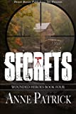 Secrets (Wounded Heroes) (Volume 4)
