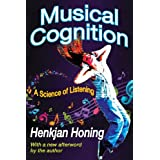 Musical Cognition: A Science of Listening ~ Henkjan Honing
