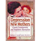Depression in New Mothers: Causes, Consequences, and Treatment Alternatives ~ Kathleen A. Kendall...