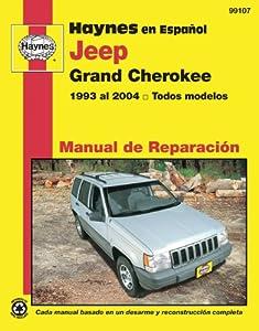 Jeep Grand Cherokee 1993-2004 (Spanish) Repair Manual (Haynes en Espanol Manual de Reparacion) Haynes